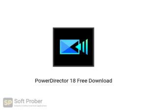 PowerDirector 18 Latest Version Download-Softprober.com