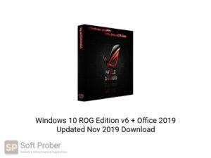 Windows 10 ROG Edition v6 + Office 2019 Updated Nov 2019 Latest Version Download-Softprober.com
