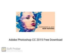 Adobe Photoshop CC 2015 Latest Version Download-Softprober.com