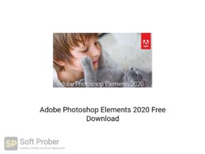 Adobe Photoshop Elements 2020 Latest Version Download-Softprober.com