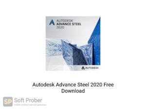 Autodesk Advance Steel 2020 Latest Version Download-Softprober.com
