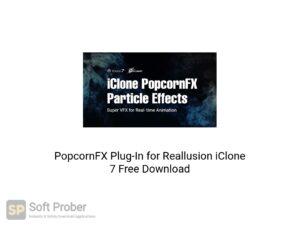 PopcornFX Plug-In For Reallusion iClone 7 Latest Version Download-Softprober.com