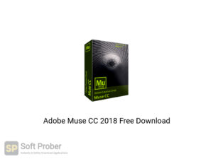 Adobe Muse CC 2018 Offline Installer Download​-Softprober.com