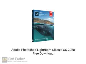 Adobe Photoshop Lightroom Classic CC 2020 Offline Installer Download-Softprober.com