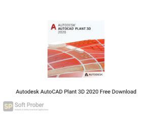 Autodesk AutoCAD Plant 3D 2020 Offline Installer Download-Softprober.com