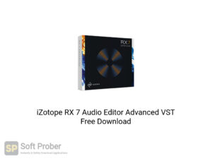 iZotope RX-7 Audio Editor Advanced VST Offline Installer Download-Softprober.com