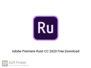 Adobe Premiere Rush CC 2020 Offline Installer Download-Softprober.com