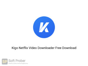 Kigo Netflix Video Downloader Offline Installer Download-Softprober.com