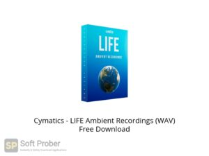 Cymatics LIFE Ambient Recordings (WAV) Offline Installer Download-Softprober.com