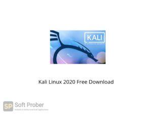 Kali Linux 2020 Offline Installer Download-Softprober.com