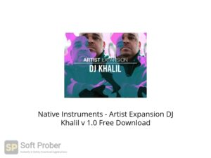 Native Instruments Artist Expansion DJ Khalil v 1.0 Offline Installer Download-Softprober.com