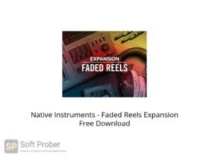 Native Instruments Faded Reels Expansion Offline Installer Download-Softprober.com