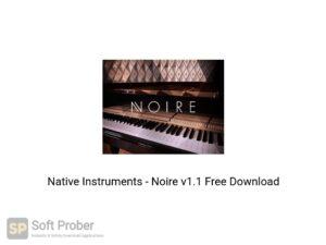 Native Instruments Noire v1.1 Offline Installer Download-Softprober.com