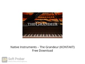Native Instruments The Grandeur (KONTAKT) Offline Installer Download-Softprober.com