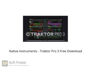 Native Instruments Traktor Pro 3 Offline Installer Download-Softprober.com