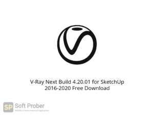 V Ray Next Build 4.20.01 For SketchUp 2016 2020 Offline Installer Download-Softprober.com