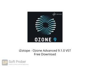 iZotope Ozone Advanced 9.1.0 VST Offline Installer Download-Softprober.com