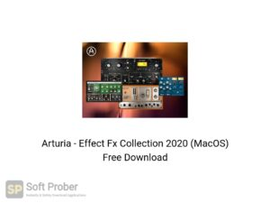 Arturia Effect Fx Collection 2020 Offline Installer Download-Softprober.com