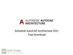 Autodesk AutoCAD Architecture 2021 Free Download-Softprober.com