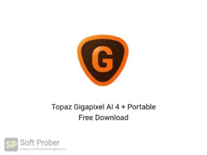 Topaz Gigapixel AI 4 + Portable Offline Installer Download-Softprober.com