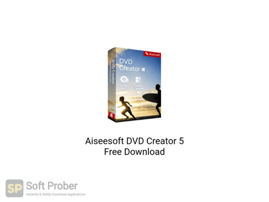 Aiseesoft DVD Creator 5 Free Download-Softprober.com