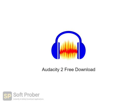 Audacity 2 Free Download-Softprober.com