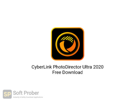 CyberLink PhotoDirector Ultra 2020 Free Download-Softprober.com