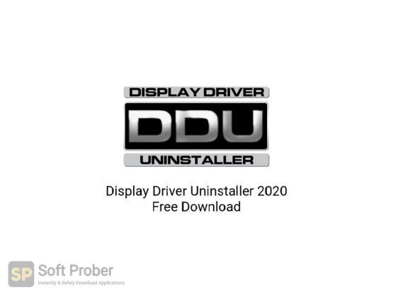 Display Driver Uninstaller 2020 Free Download-Softprober.com