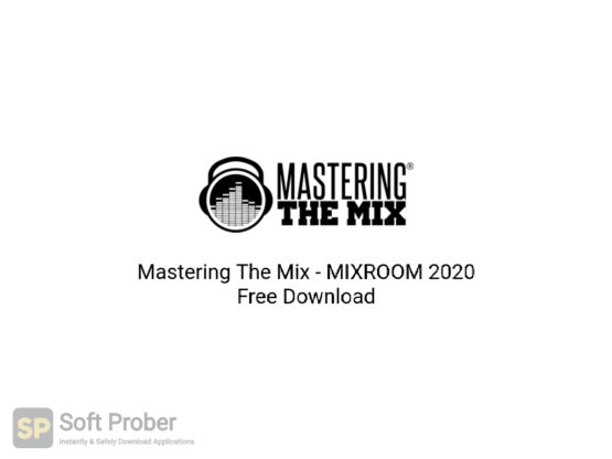 Mastering The Mix MIXROOM 2020 Free Download-Softprober.com