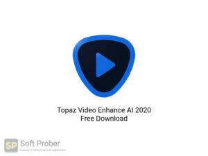 Topaz Video Enhance AI 2020 Free Download-Softprober.com