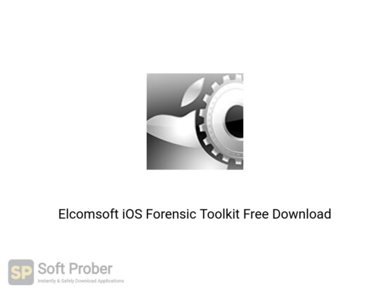 Elcomsoft iOS Forensic Toolkit Offline Installer Download-Softprober.com