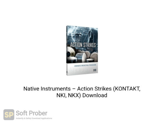 Native Instruments–Action Strikes (KONTAKT, NKI, NKX) Offline Installer Download-Softprober.com