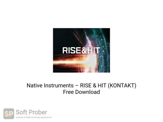 Native Instruments–RISE & HIT (KONTAKT) Offline Installer Download-Softprober.com