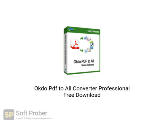 Okdo Pdf to All Converter Professional Latest Version Download-Softprober.com
