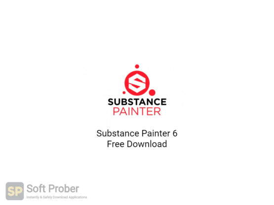 Substance Painter 6 Free Download-Softprober.com