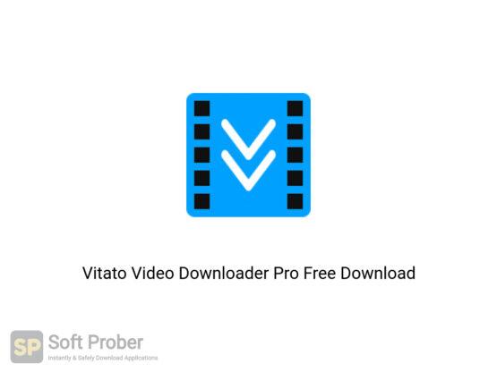Vitato Video Downloader Pro Free Download-Softprober.com