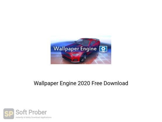 Wallpaper Engine 2020 Offline Installer Download-Softprober.com