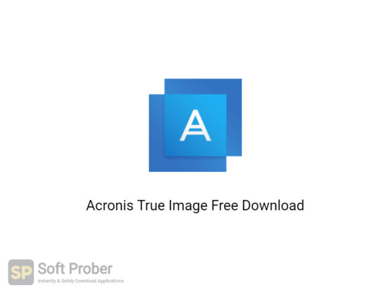 Acronis True Image 2020 Offline Installer Download-Softprober.com