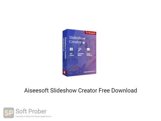 Aiseesoft Slideshow Creator 2020 Free Download-Softprober.com