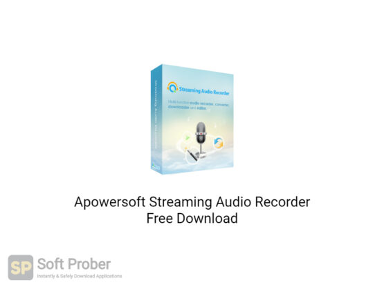 Apowersoft Streaming Audio Recorder 2020 Free Download-Softprober.com