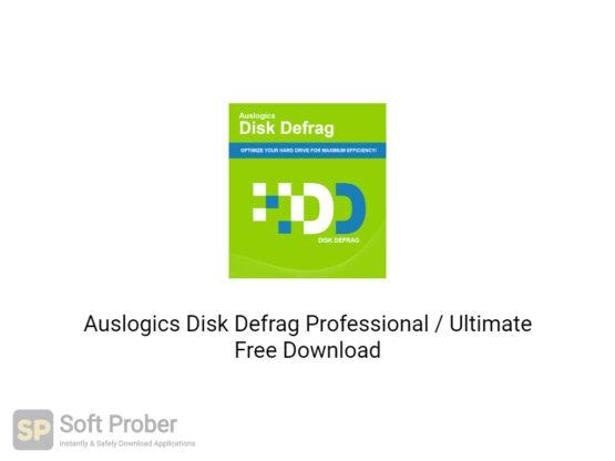 Auslogics Disk Defrag Professional Ultimate 2020 Free Download-Softprober.com