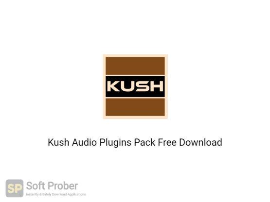 Kush Audio Plugins Pack Free Download-Softprober.com