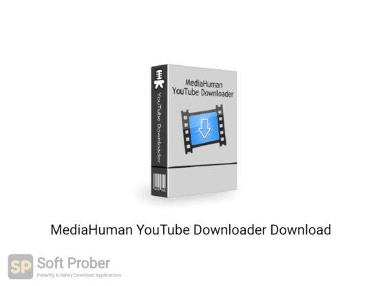MediaHuman YouTube Downloader 2020 Offline Installer Download-Softprober.com