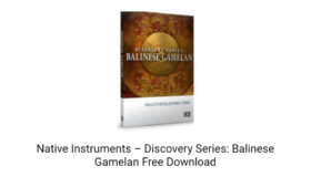 Native Instruments – Discovery Series: Balinese Gamelan 2020 Download