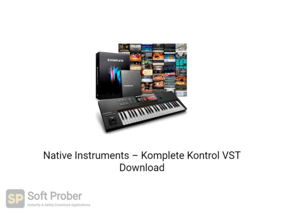 Native Instruments–Komplete Kontrol VST Offline Installer Download-Softprober.com