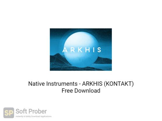 Native Instruments ARKHIS (KONTAKT) Free Download-Softprober.com
