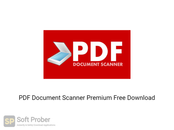 PDF Document Scanner Premium Offline Installer Download-Softprober.com