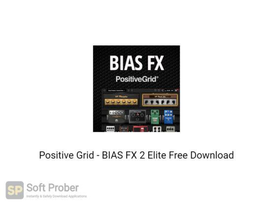 Positive Grid BIAS FX 2 Elite Free Download-Softprober.com