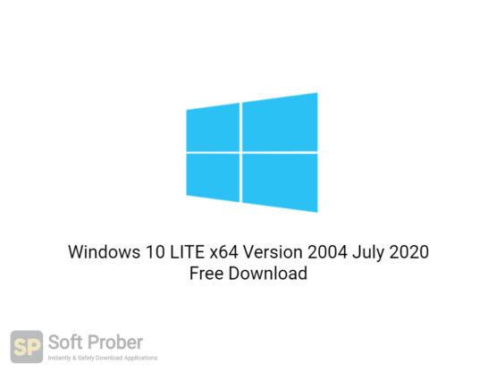 Windows 10 LITE x64 Version 2004 July 2020 Free Download Softprober.com