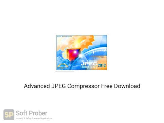 Advanced JPEG Compressor 2020 Free Download-Softprober.com